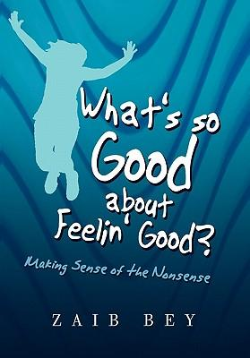 What's So Good About Feelin' Good?