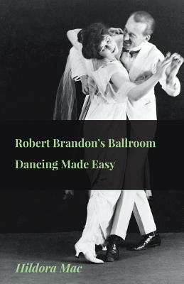 Robert Brandon's Ballroom Dancing Made Easy