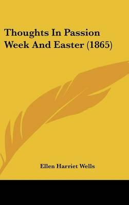 Thoughts In Passion Week And Easter (1865)