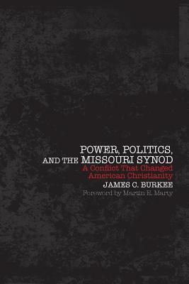 Power, Politics and the Missouri Synod