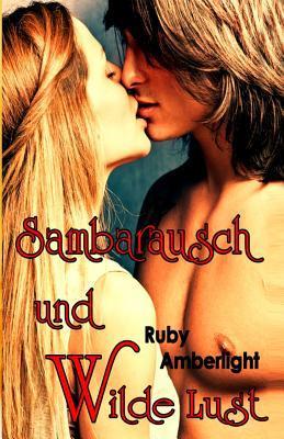 Sambarausch Und Wilde Lust