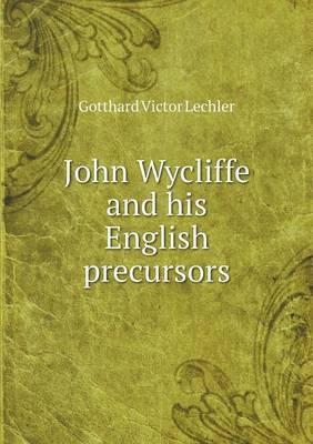 John Wycliffe and His English Precursors