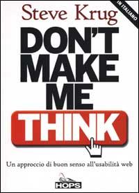 Don't make me think! Un approccio di buon senso all'usabilità web