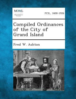Compiled Ordinances of the City of Grand Island