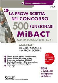 500 funzionari MiBACT. La prova scritta del concorso. Manuale per la preparazione alla prova scritta