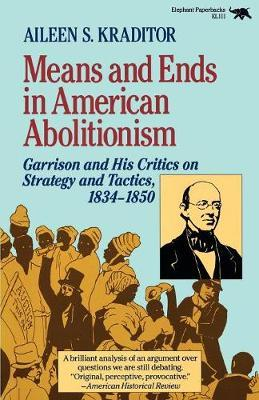 Means and Ends in American Abolitionism