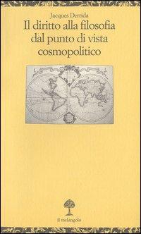 Il diritto alla filosofia dal punto di vista cosmopolitico