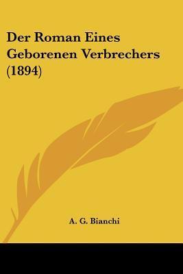 Der Roman Eines Geborenen Verbrechers (1894)