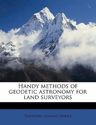 Handy Methods of Geodetic Astronomy for Land Surveyors