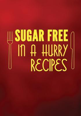 Sugar Free in a Hurry Recipes