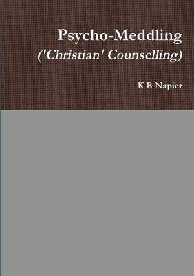 Psycho-Meddling ('Christian' Counselling)