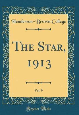 The Star, 1913, Vol. 9 (Classic Reprint)