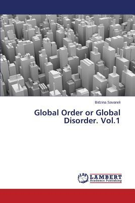 Global Order or  Global Disorder. Vol.1