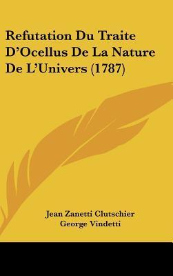 Refutation Du Traite D'Ocellus de La Nature de L'Univers (1787)