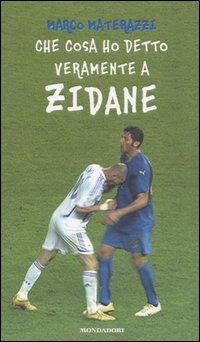 Che cosa ho detto veramente a Zidane
