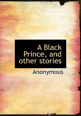 A Black Prince, and Other Stories