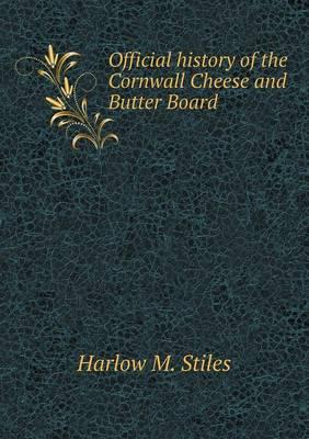 Official History of the Cornwall Cheese and Butter Board
