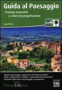 Guida al paesaggio. Principi normativi e criteri di progettazione