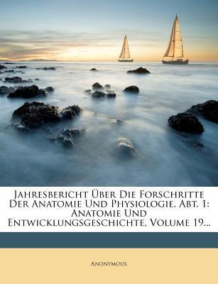 Jahresbericht Uber Die Forschritte Der Anatomie Und Physiologie. Abt. 1