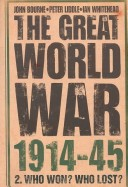 The Great World War, 1914-1945: Who Won? Who Lost? v. 2