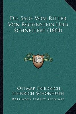 Die Sage Vom Ritter Von Rodenstein Und Schnellert (1864)