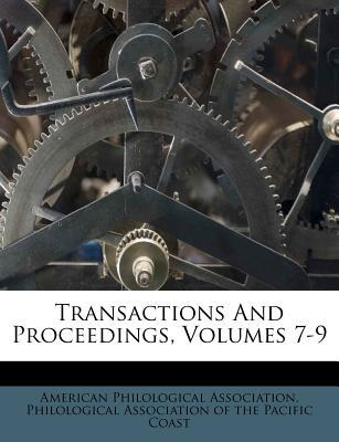 Transactions and Proceedings, Volumes 7-9