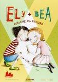 Ely   Bea amiche da ...