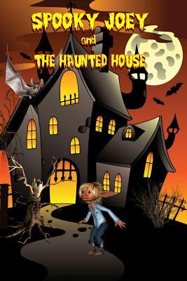 Spooky Joey and the Haunted House