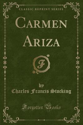 Carmen Ariza (Classic Reprint)