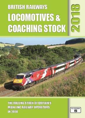 British Railways Locomotives & Coaching Stock 2018