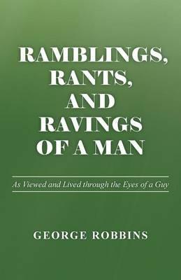 Ramblings, Rants, and Ravings of a Man