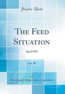 The Feed Situation, Vol. 89
