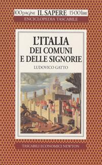 L'Italia dei Comuni e delle Signorie