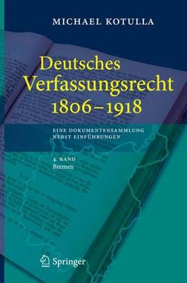 Deutsches Verfassungsrecht 1806 - 1918, Eine Dokumentensammlung Nebst Einfuhrungen