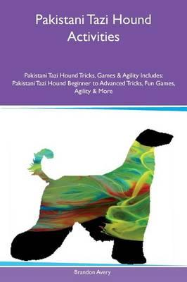 Pakistani Tazi Hound Activities Pakistani Tazi Hound Tricks, Games & Agility Includes