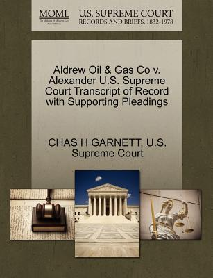Aldrew Oil & Gas Co V. Alexander U.S. Supreme Court Transcript of Record with Supporting Pleadings