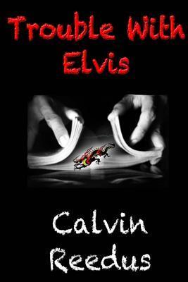 Trouble With Elvis