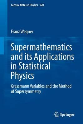 Supermathematics and Its Applications in Statistical Physics