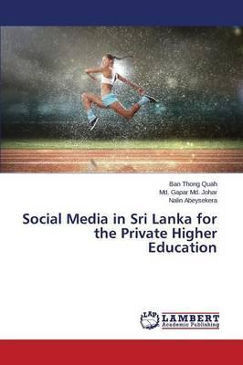 Social Media in Sri Lanka for the Private Higher Education