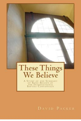 These Things We Believe