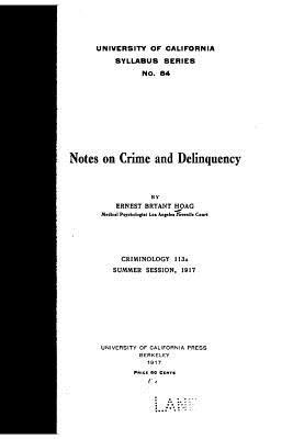Notes on Crime and Delinquency