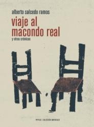 Viaje al Macondo real y otras crónicas