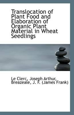 Translocation of Plant Food and Elaboration of Organic Plant Material in Wheat Seedlings