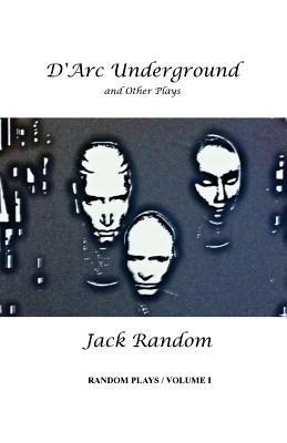 D'Arc Underground & Other Plays