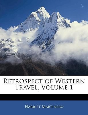 Retrospect of Western Travel, Volume 1