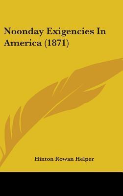 Noonday Exigencies in America