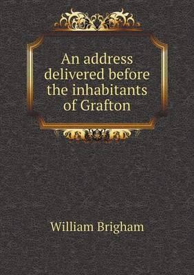 An Address Delivered Before the Inhabitants of Grafton