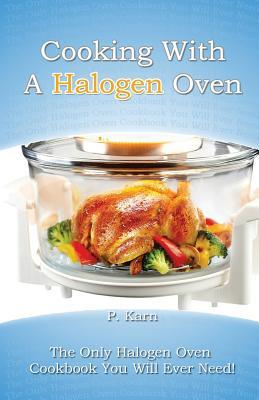 Cooking With a Halogen Oven