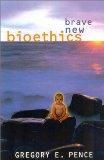 Brave New Bioethics