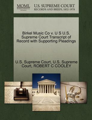 Birkel Music Co V. U S U.S. Supreme Court Transcript of Record with Supporting Pleadings